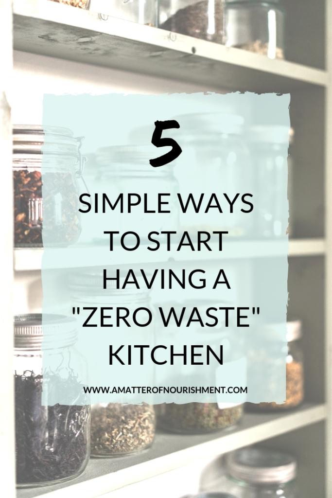 5 simple ways to start having a zero waste kitchen